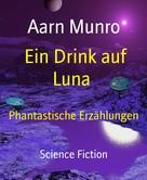 Aarn Munro: Ein Drink auf Luna ★★★★★