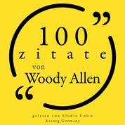 100 Zitate von Woody Allen - Sammlung 100 Zitate