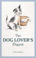 Vicky Barkes: The Dog Lover's Digest