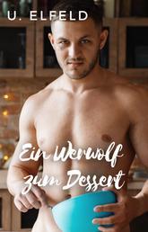 Ein Werwolf zum Dessert