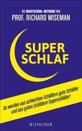 SUPERSCHLAF - So werden aus schlechten Schläfern gute Schläfer und aus guten Schläfern Superschläfer