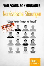 """Narzisstische Störungen - Plädoyer für eine Therapie """"on demand"""""""