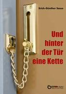 Erich-Günther Sasse: Und hinter der Tür eine Kette