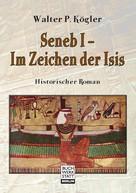 Walter P. Kögler: Seneb I – Im Zeichen der Isis ★★