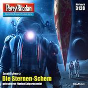 """Perry Rhodan 3128: Die Sternen-Schem - Perry Rhodan-Zyklus """"Chaotarchen"""""""