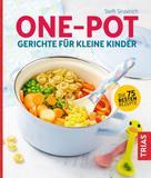 Steffi Sinzenich: One-Pot - Gerichte für kleine Kinder ★★★★