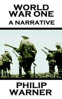 Philip Warner: World War I: A Narrative
