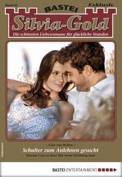 Silvia-Gold 63 - Liebesroman - Schulter zum Anlehnen gesucht