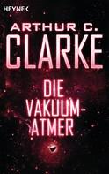 Arthur C. Clarke: Die Vakuum-Atmer ★★★★