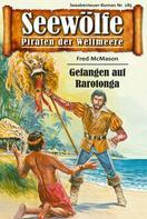 Fred McMason: Seewölfe - Piraten der Weltmeere 185 ★★★★