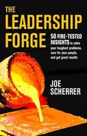 Joe Scherrer: The Leadership Forge