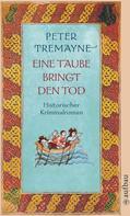 Peter Tremayne: Eine Taube bringt den Tod ★★★★