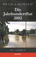 Ursula Heinold: Die Jahrhundertflut 2002. Ein Tagebuch ★★★★★
