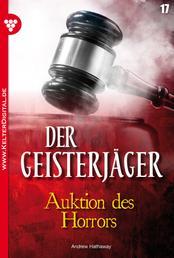 Der Geisterjäger 17 – Gruselroman - Auktion des Horrors