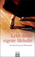Irmtraud Tarr: Lebe deine eigene Melodie ★★★★