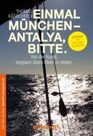 Thomas Käsbohrer: Einmal München - Antalya, bitte. 2. Auflage ★★★★