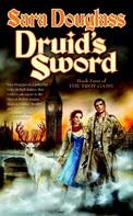 Sara Douglass: Druid's Sword