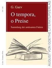 O tempora, o Preise - Sammlung der amüsanten Fakten