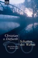 Christian v. Ditfurth: Schatten des Wahns ★★★★