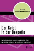 Peter de Mendelssohn: Der Geist in der Despotie