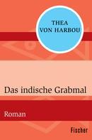 Thea von Harbou: Das indische Grabmal ★★