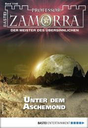 Professor Zamorra 1145 - Horror-Serie - Unter dem Aschemond