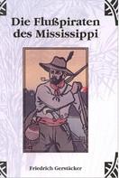 Friedrich Gerstäcker: Die Flusspiraten des Mississippi ★★★★