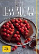Christina Richon: Less Sugar - Natürlich süßer Genuss