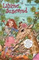 Tanya Stewner: Liliane Susewind – Giraffen übersieht man nicht ★★★★