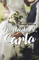 Giselle Amorós: No dudaré, Carla