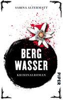 Sabina Altermatt: Bergwasser ★★★★