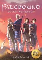 Bjela Schwenk: Fatebound (1). Bund der Verstoßenen ★★★★★