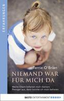 Terrie O'Brian: Niemand war für mich da ★★★★