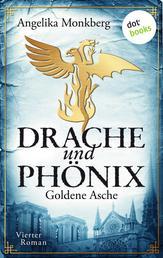 DRACHE UND PHÖNIX - Band 4: Goldene Asche