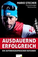 Mario Stecher: Ausdauernd erfolgreich