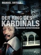 Manuel Ortega: Der Ring des Kardinals