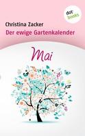 Christina Zacker: Der ewige Gartenkalender - Band 5: Mai ★