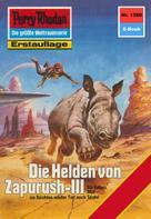H.G. Ewers: Perry Rhodan 1380: Die Helden von Zapurush-III ★★★★★