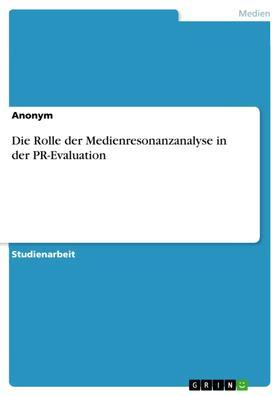 Die Rolle der Medienresonanzanalyse in der PR-Evaluation