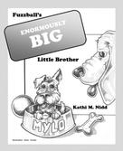 Kathi M. Nidd: Fuzzball's Enormously Big Little Brother
