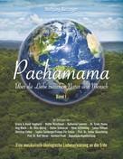 Wolfgang Bossinger: Pachamama - Über die Liebe zwischen Natur und Mensch