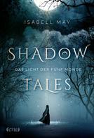 Isabell May: Shadow Tales - Das Licht der fünf Monde ★★★★★