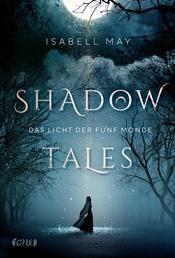 Shadow Tales - Das Licht der fünf Monde - Band 1