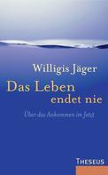 Willigis Jäger: Das Leben endet nie ★★★★★
