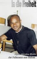 Diallo Alpha Amadou: In die Freiheit