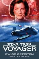 Kirsten Beyer: Star Trek - Voyager 8: Ewige Gezeiten ★★★★