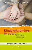 Susan Stiffelman: Kindererziehung im Jetzt