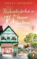 Holly Hepburn: Hochzeitsglocken in der kleinen Keksbäckerei (Teil 4) ★★★★