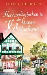 Hochzeitsglocken in der kleinen Keksbäckerei (Teil 4) - Roman