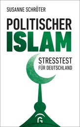 Politischer Islam - Stresstest für Deutschland